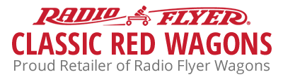 Proud Retailer of Radio Flyer Wagons